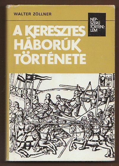 A keresztes háborúk története