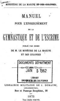 Manuel pour l'enseignement de la gymnastique et de l'escrime, publié par ordre de M. le Ministre de la marine et des colonies