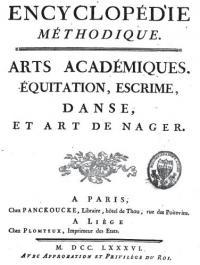 Encyclopédie méthodique. Arts académiques, équitation, escrime, danse, et art de nager