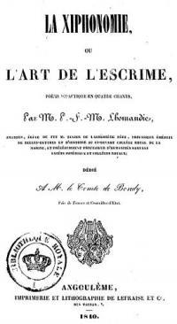 La Xiphonomie, ou l'art de l'escrime, poëme  didactique en quatre chants; par P.-F.-M. L., Amateur, éléve de feu exier de la Boessiére