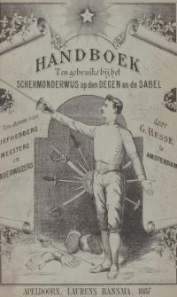 Handboek ten gebruike bij het schermonderwijs op den degen en de sabel, ten dienste van liefhebbers, meesters en onderwijzers. Opgedragen aan den weledelen zeergeleerden heer Dr. Johan Georg Mezgr
