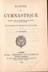 Manuel de gymnastique, approuvé par M. le Ministre de la Guerre le 1 février 1893.