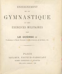 Enseignement de la gymnastique et des exercices militaires.