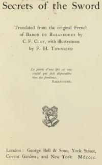 Secrets of the sword: translated from the original French of Baron de Bazancourt by C .F. Clay, with illustrations by F. H. Townsend