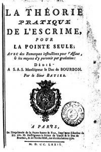 La Théorie pratique de l'Escrime, pour la pointe seule, avec des remarques instructives pour l'Assaut, et les moyens d'y parvenir par gradation. Dedié á S. A. S. le duc de Bourbon.