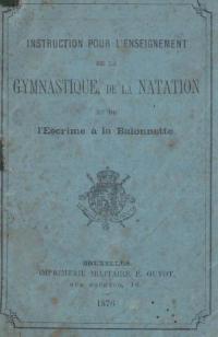Instruction pour l'enseignement de la gymnastique, de la natation et de l'Escrime á la baionnette