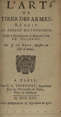L'Art de tirer des armes, réduit en abrégé méthodique. Dédié á Monseigneur le marechal duc de Villeroy.