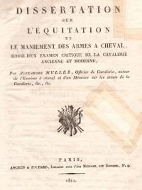 Dissertation sur l'équitation et le maniement des armes à cheval, suivie d'un examen critique de la cavalerie ancienne et moderne