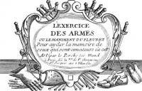 L'Exercise des Armes ou le maniment du fleuret pour ayder la mémoire de ceux qui sont amateurs de cet art