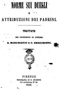 Norme sui duelli e attribuzioni dei padrini trattato dei professori di scherma A. Marchionni e C. Errichetti