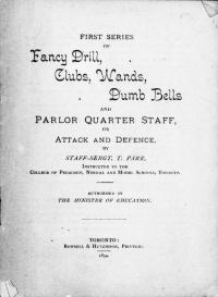 First Series on Fancy Drill, Clubs, Wands, Dumb Bells and Parlor Quarter Staff, or Attack and Defence