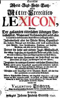 Curiöses Reit-, Jagd-, Fecht, Tantz, oder Ritter- Exercitien- Lexicon. Fecht-kunst mit dem Floret sowol als Degen
