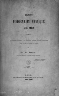 Traité d'éducation physique: comprenant la natation, l'escrime á la bayonnette, la boxe Française, l'escrime á l'épée, la gymnastique et la voltige