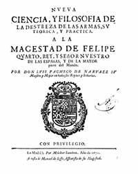 Nueva Ciencia y Filosofia de la Destreza de las Armas, su teórica, y práctica. A la Magestad de Felipe quarto, y Senor Nuestro, de las Espanas y de la mayor parte de Mundo