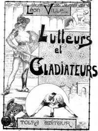 Lutteurs et gladiateurs