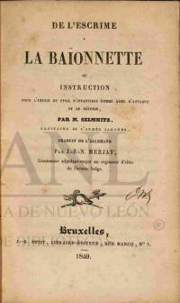 De l'escrime a la baionnette: ou Instruction pour l'emploi du fusil d'infanterie comme arme d'attaque et de défense. Traduit de l'allemand par J.-B.-N. Merjay
