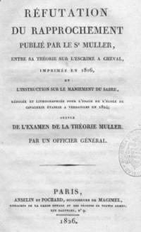Réfutation du rapprochement publié par le Sr. Muller entre sa théorie sur l'esgrime à cheval, imprimée en 1816, et l'instruction sur le maniement du sabre