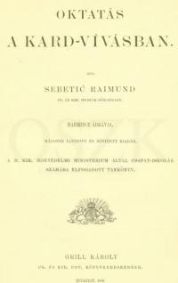 Oktatás a kard-vívásban. Harmincz ábrával A magyar királyi Honvédelmi Ministerium által csapat-iskolák számára elfogadott tankönyv