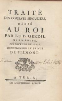 Traité des combats singuliers, dédié au roi par Lep. Gerdil Barnabite, précepteur de S.A.R. Monseigneur le Prince de Piémont