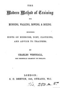 The Modern Method of Training for Running, Walking, Rowing & Boxing