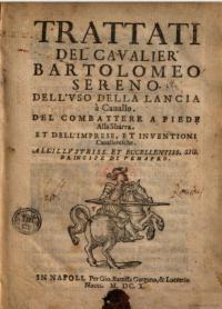 Trattato dell'uso della lancia a cavallo, del combattere a piede, alla sbarra et dell' imprese et inventioni cavaleresche
