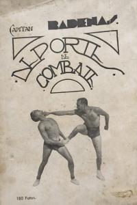 Deportes de combate: boxeo inglés. Boxeo Francés. Lucha grecorromana. Lucha libre. Esgrima de palo. Jiu-Jitsu. Kuatsu