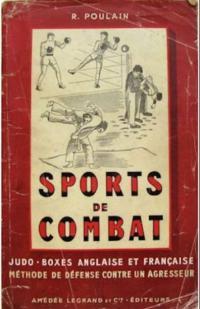 Sports de combat: Judo, boxes anglaise et française et méthode de défense contre un agresseur