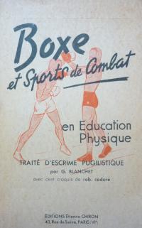 Boxe et Sports de Combat en Education Physique: Traité d'escrime pugilistique