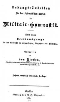 Uebungs-Tabellen für den systematischen Betrieb der Militair-Gymnastik Nebst einem Lectionsgange für den Unterricht im Bajonetfechten, Stossfechten und Hiebfechten