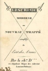 L'escrime moderne ou nouveau traité simplifié de l'art des armes, par le Chevalier Donon