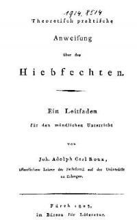 Theoretisch-praktische Anweisung über das Hiebfechten, e. Leitfaden f. d. mündl. Unterricht