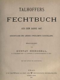 Talhoffers Fechtbuch aus dem Jahre 1467 geschichtliche und andere Zweikämpfe darstellend Normalausgabe, die Tafeln in schwarz Weiss Wiedergabe