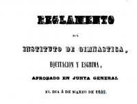 Reglamento del Instituto de Gimnástica, Equitación y Esgrima [Texto impreso] : aprobado en Junta General el día 4 de marzo de 1842