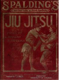 Jiu jitsu, the effective Japanese mode of self-defense; illustrated by snapshots of K. Koyama and A. Minami, well known native experts.