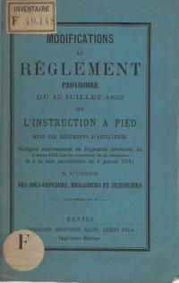 Modifications au règlement provisoire du 15 juillet 1835 sur l'instruction à pied dans les régiments d'artillerie