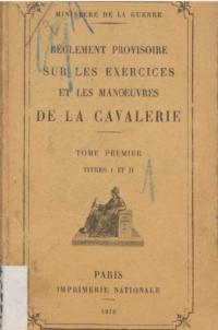 Règlement provisoire sur les exercices et les manoeuvres de la cavalerie