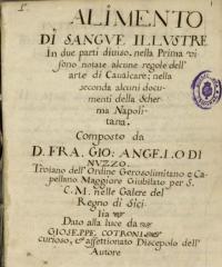 Alimento di sangue illustre [Manuscrito]: in due parti diviso, nella prima visono notate alcune regole dell'arte di cavalcare, nella seconda alcuni documenti della scherma Napolitana
