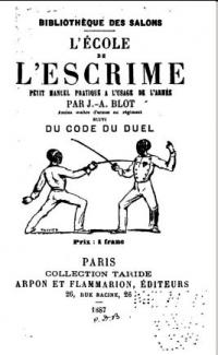 L'école de l'escrime, petit manuel pratique á l'usage de l'armée suivi du code du duel