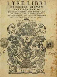 Il tre libri della ingiustitia del duello, et di coloro che lo permettono