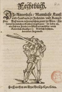 Fechtkunst, die Ritterlich, mennliche Kunst und Handarbeit Fechtens und Kempfens