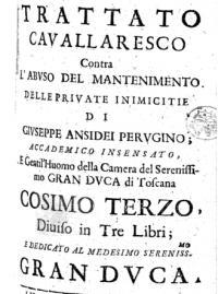 Trattato cavalleresco contra l'abuso del mantenimento delle private inimicitie diviso in tre libri etc.