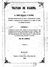 Tratado de Esgrima, por D. Jose Cucala y Bruno. Comprende la esgrima del florete, tres guardias de sable de infantería.
