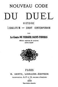 Nouveau code du duel: histoire législation, droit contemporain