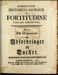 Dissertatio historico-moralis de fortitudine foricarii wiburgensis det er / En disputatz om udfordringer og dueller