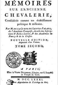 Mémoires sur l'ancienne chevalerie: confiderée comme un établissement politique & militaire. Tome Second