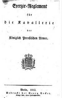 Exerzir-Reglement für die Kavallerie der Königlich Preußischen Armee