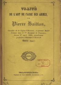 Traité de l'art de faire des armes, par Pierre Baillon, professeur d'escrime á l'école de Soréze