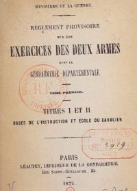 Règlement provisoire sur les exercices des deux armes dans la gendarmerie départementale