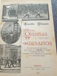 Ofensas y desafíos; recopilación de las leyes que siguen en le duelo, y causas originales de este, tomadas de los mejores tratadistas, con notas del autor