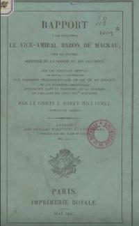Rapport à Son Excellence le vice-amiral baron de Mackau... sur les résultats obtenus par suite de la transformation d'un paquebot transatlantique de 450 chx en frégate et sur plusieurs innovations introduites dans le personnel et le matériel de l'escadre des côtes occidentales d'Afrique